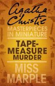 Foto Cover di Tape Measure Murder: A Miss Marple Short Story, Ebook inglese di Agatha Christie, edito da HarperCollins Publishers