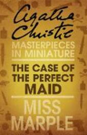 Case of the Perfect Maid: A Miss Marple Short Story