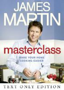 Ebook in inglese Masterclass Text Only: Make Your Home Cooking Easier Martin, James