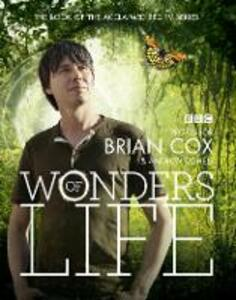 Wonders of Life - Brian Cox,Andrew Cohen - cover