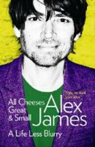 Foto Cover di All Cheeses Great and Small, Ebook inglese di Alex James, edito da HarperCollins Publishers