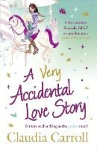 Foto Cover di A Very Accidental Love Story, Ebook inglese di Claudia Carroll, edito da HarperCollins Publishers