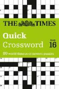 The Times Quick Crossword Book 16: 80 World-Famous Crossword Puzzles from the Times2 - John Grimshaw - cover