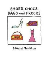 Shoes, Chocs, Bags and Frocks