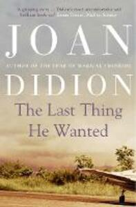 The Last Thing He Wanted - Joan Didion - cover