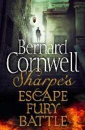 Sharpe's Escape, Sharpe's Fury, Sharpe's Battle