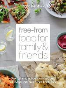 Ebook in inglese Free-From Food for Family and Friends: Over a hundred delicious recipes, all gluten-free, dairy-free and egg-free Kendrick, Pippa