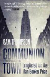 Foto Cover di Communion Town, Ebook inglese di Sam Thompson, edito da HarperCollins Publishers