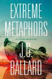 Extreme Metaphors - J. G. Ballard - cover