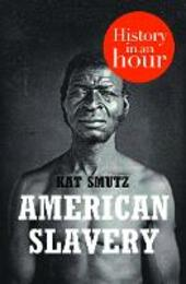 American Slavery in an Hour