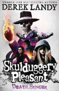 Ebook in inglese Death Bringer (Skulduggery Pleasant, Book 6) Landy, Derek