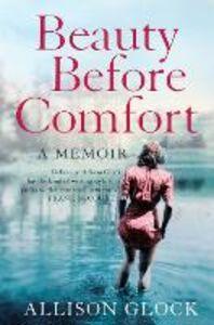 Foto Cover di Beauty Before Comfort, Ebook inglese di Allison Glock, edito da HarperCollins Publishers