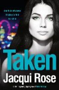 Foto Cover di Taken, Ebook inglese di Jacqui Rose, edito da HarperCollins Publishers