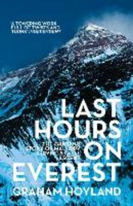 Last Hours on Everest: The Gripping Story of Mallory and Irvine's Fatal Ascent - Graham Hoyland - cover