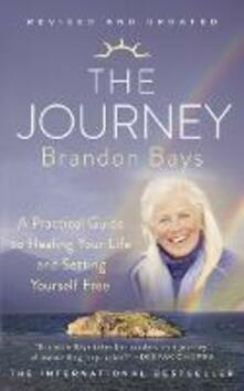 The Journey: A Practical Guide to Healing Your Life and Setting Yourself Free - Brandon Bays - cover