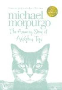 The Amazing Story of Adolphus Tips - Michael Morpurgo - cover