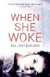 When She Woke - Hillary Jordan - cover