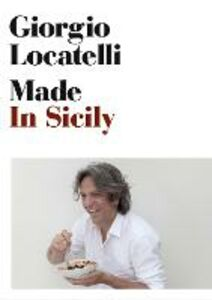 Ebook in inglese Made in Sicily Locatelli, Giorgio