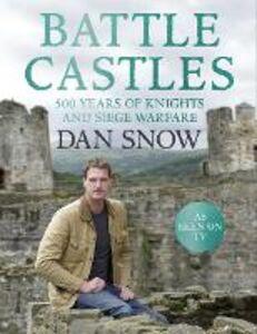 Foto Cover di Battle Castles, Ebook inglese di Dan Snow, edito da HarperCollins Publishers