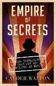 Libro in inglese Empire of Secrets: British Intelligence, the Cold War and the Twilight of Empire Calder Walton