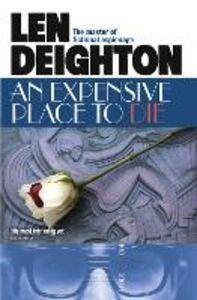 Foto Cover di An Expensive Place to Die, Ebook inglese di Len Deighton, edito da HarperCollins Publishers