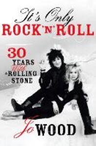 Foto Cover di It's Only Rock 'n' Roll, Ebook inglese di Jo Wood, edito da HarperCollins Publishers