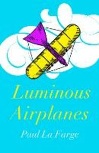 Ebook in inglese Luminous Airplanes Farge, Paul La