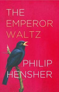 The Emperor Waltz - Philip Hensher - cover