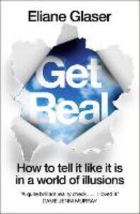 Foto Cover di Get Real, Ebook inglese di Eliane Glaser, edito da HarperCollins Publishers