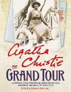 The Grand Tour: Letters and Photographs from the British Empire Expedition 1922 - Agatha Christie - cover
