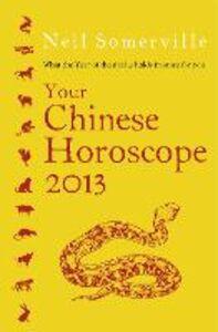 Foto Cover di Your Chinese Horoscope 2013, Ebook inglese di Neil Somerville, edito da HarperCollins Publishers