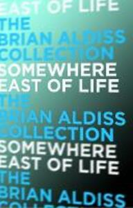 Somewhere East of Life - Brian Aldiss - cover