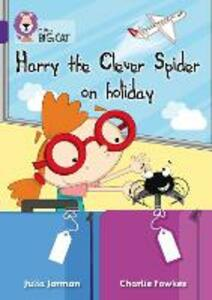 Harry the Clever Spider on Holiday: Band 08/Purple - cover