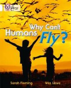 Why Can't Humans Fly?: Band 10/White - cover