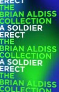 Foto Cover di A Soldier Erect, Ebook inglese di Brian Aldiss, edito da HarperCollins Publishers