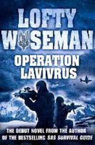 Foto Cover di Operation Lavivrus, Ebook inglese di John 'Lofty'Wiseman, edito da HarperCollins Publishers