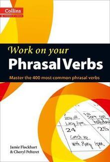 Phrasal Verbs: B1-C2 - Jamie Flockhart,Cheryl Pelteret - cover