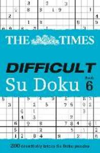 The Times Difficult Su Doku Book 6: 200 Challenging Puzzles from the Times - cover