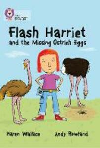 Flash Harriet and the Missing Ostrich Eggs: Band 14/Ruby - Karen Wallace - cover