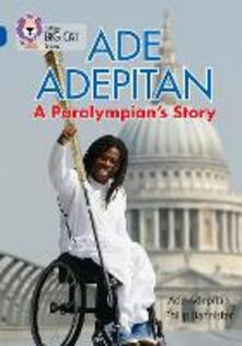 Ade Adepitan: A Paralympian's Story: Band 16/Sapphire - Ade Adepitan - cover