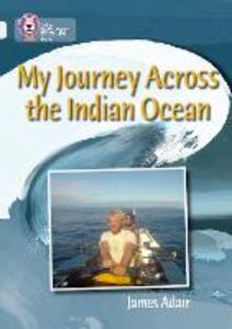 My Journey across the Indian Ocean: Band 17/Diamond - James Adair - cover
