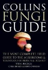 Collins Fungi Guide: The Most Complete Field Guide to the Mushrooms & Toadstools of Britain & Ireland - Stefan T. Buczacki,Chris Shields,Denys Ovenden - cover