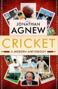 Cricket: A Modern Anthology - Jonathan Agnew - cover