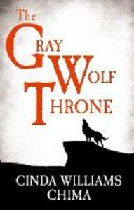 Foto Cover di The Gray Wolf Throne, Ebook inglese di Cinda Williams Chima, edito da HarperCollins Publishers