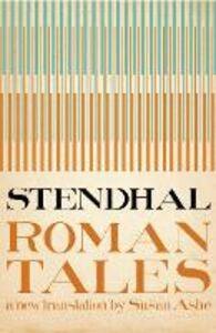 Foto Cover di The Roman Tales, Ebook inglese di Susan Ashe,Stendhal, edito da HarperCollins Publishers