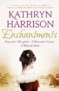 Foto Cover di Enchantments, Ebook inglese di Kathryn Harrison, edito da HarperCollins Publishers