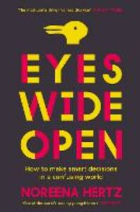 Foto Cover di Eyes Wide Open, Ebook inglese di Noreena Hertz, edito da HarperCollins Publishers