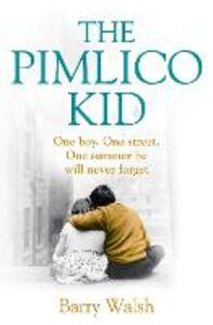 Foto Cover di The Pimlico Kid, Ebook inglese di Barry Walsh, edito da HarperCollins Publishers
