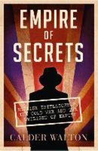 Foto Cover di Empire of Secrets, Ebook inglese di Calder Walton, edito da HarperCollins Publishers