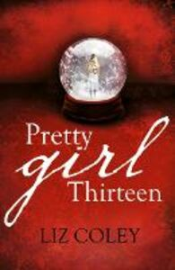 Foto Cover di Pretty Girl Thirteen, Ebook inglese di Liz Coley, edito da HarperCollins Publishers
